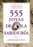 555 JOYAS DE LA SABIDURIA: LA FELICIDAD SEGUN LOS CLASICOS - 9788427035904 - MARIA MUÑOZ