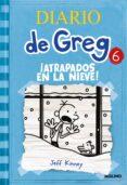 DIARIO DE GREG 6: ¡ATRAPADOS EN LA NIEVE! - 9788427203204 - JEFF KINNEY