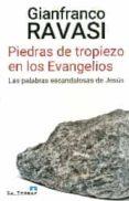 PIEDRAS DE TROPIEZO EN LOS EVANGELIOS - 9788429325904 - GIANFRANCO RAVASI