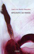 APOCRIFO DE MARIA - 9788430117604 - JOSE LUIS MARTIN DESCALZO