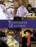 TOULOUSE LAUTREC (GENIOS DEL ARTE) - 9788430536504 - VV.AA.