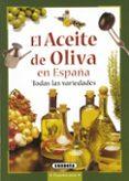 EL ACEITE DE OLIVA EN ESPAÑA - 9788430548804 - VV.AA.