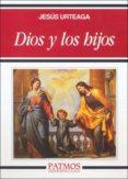 DIOS Y LOS HIJOS (21ª ED.) - 9788432109904 - JESUS URTEAGA