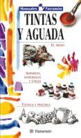 TINTAS Y AGUADA - 9788434225404 - VV.AA.