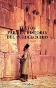 TEXTOS PARA LA HISTORIA DEL PUEBLO JUDIO - 9788437613604 - CESAR VIDAL