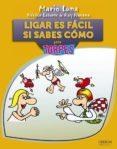 LIGAR ES FACIL SI SABES COMO PARA TORPES - 9788441531604 - MARIO LUNA