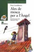 ALES DE MOSCA PER A L ANGEL - 9788448909604 - FINA CASALDERREY