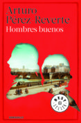 HOMBRES BUENOS - 9788466329804 - ARTURO PEREZ-REVERTE