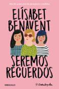 SEREMOS RECUERDOS (CANCIONES Y RECUERDOS 2) - 9788466346504 - ELISABET BENAVENT