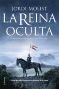 LA REINA OCULTA - 9788466408004 - JORGE MOLIST