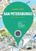 SAN PETERSBURGO 2018 (PLANO - GUIA): VISITAS, COMPRAS, RESTAURANTES Y ESCAPADAS - 9788466662604 - VV.AA.