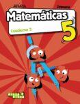 MATEMÁTICAS 5º EDUCACION PRIMARIA CUADERNO 3 (MADRID ) CAST ED 2018 - 9788469843604 - VV.AA.
