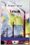 LEKUAK - 9788476814604 - BERNARDO ATXAGA