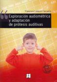 exploracion audiometrica y adaptacion de protesis auditivas-francisco lorenzo carrasco-9788478693504