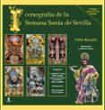 ICONOGRAFIA DE LA SEMANA SANTA DE SEVILLA - 9788478987504 - PABLO BORRALLO
