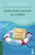 GUIA PARA SALVAR EL CURSO - 9788484607304 - BERNABE TIERNO