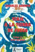 VIAJE A LA TIERRA DE FUEGO - 9788485348404 - CHARLES ROBERT DARWIN