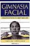 GIMNASIA FACIAL: COMO EVITAR EL ENVEJECIMIENTO - 9788486193904 - ROTELLAR EMILIO