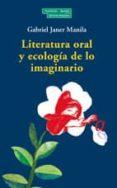 LITERATURA ORAL Y ECOLOGIA DE LO IMAGINARIO - 9788489384804 - GABRIEL JANER MANILA