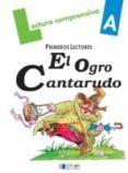 LECTURA COMPRENSIVA A (OGRO CANTARUDO) - 9788489655904 - VV.AA.