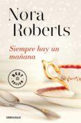 SIEMPRE HAY UN MAÑANA - 9788490327104 - NORA ROBERTS