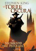 EL NACIMIENTO DEL PISTOLERO ( LA TORRE OSCURA I) - 9788490628904 - STEPHEN KING