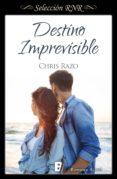 DESTINO IMPREVISIBLE (EBOOK) - 9788490698204 - CHRIS RAZO