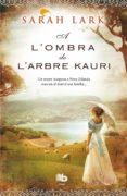 A L OMBRA DE L ARBRE KAURI - 9788490702604 - SARAH LARK