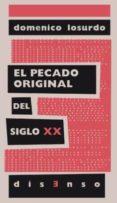 EL PECADO ORIGINAL DEL SIGLO XX - 9788494393204 - DOMENICO LOSURDO
