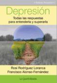 depresion. todas las respuestas para entenderla y superarla-francisco alonso-fernandez-rosi rodriguez-loranca-9788494505904