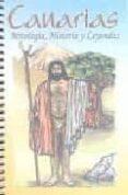 MITOLOGIA HISTORIA Y LEYENDAS DE CANARIAS - 9788496328204 - VV.AA.