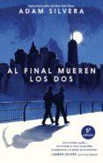 AL FINAL MUEREN LOS DOS - 9788496886704 - ADAM SILVERA
