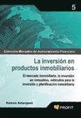 LA INVERSION EN PRODUCTOS INMOBILIARIOS - 9788496998704 - RAMON AMARGANT