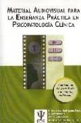 MATERIAL AUDIOVISUAL PARA LA ENSEÑANZA PRACTICA EN PSICOPATOLOGIA CLINICA (CONTIENE 1 CD Y 3 DVD) - 9788497272704 - VV.AA.