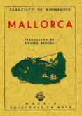 MALLORCA (ED. FACSIMIL) - 9788497613804 - FRANCISCO MIOMANDRE