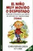 EL NIÑO MUY MOVIDO O DESPISTADO: ENTENDER EL TRASTORNO POR DEFICI T DE ATENCION CON HIPERACTIVIDAD (TDHA) - 9788497990004 - CHRISTOPHER GREEN