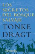 SECRETOS DEL BOSQUE SALVAJE - 9788498413304 - TONKE DRAGT