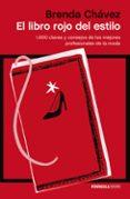 EL LIBRO ROJO DEL ESTILO: 1000 CLAVES Y CONSEJOS DE LOS MEJORES P ROFESIONALES DE LA MODA - 9788499423104 - BRENDA CHAVEZ