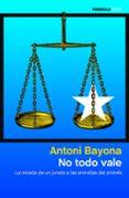 NO TODO VALE - 9788499427904 - ANTONI BAYONA