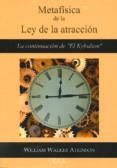 METAFISICA DE LA LEY DE LA ATRACCION - 9788499500904 - WILLIAM WALKER ATKINSON
