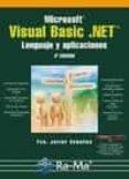 MICROSOFT VISUAL BASIC. NET. LENGUAJE Y APLICACIONES (3ª ED.) - 9788499640204 - FRANCISCO JAVIER CEBALLOS