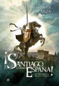 ¡SANTIAGO Y CIERRA, ESPAÑA! - 9788499708904 - JOSE JAVIER ESPARZA