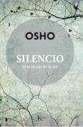 SILENCIO. EL MENSAJE DE TU SER - 9788499885704 - OSHO