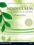 MINDFULNESS PARA REDUCIR EL ESTRES: GUIA PRACTICA - 9788499886404 - BOB STAHL