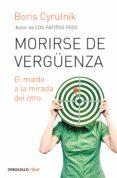 MORIRSE DE VERGUENZA - 9788499898704 - BORIS CYRULNIK