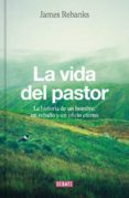 LA VIDA DEL PASTOR - 9788499926704 - JAMES REBANKS