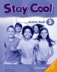 STAY COOL 5 ACTIVITY BOOK - 9780194412414 - VV.AA.