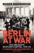 berlin at war (ebook)-roger moorhouse-9781446499214
