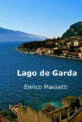 Descarga gratuita de libros para leer. LAGO DE GARDA iBook PDB (Spanish Edition) 9781507193914 de Enrico Massetti