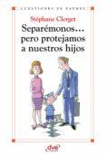separémonos... pero protejamos a nuestros hijos (ebook)-stephane clerget-9781683255314
